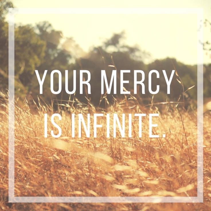 Your mercy is infinite.